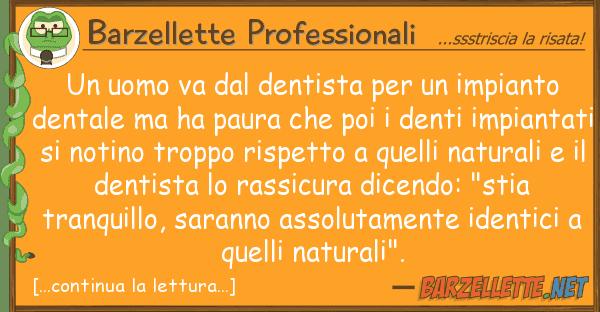 Barzellette Professionali uomo va dentista impianto