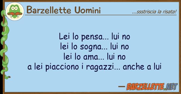 Barzellette Uomini pensa... no lei sogna...
