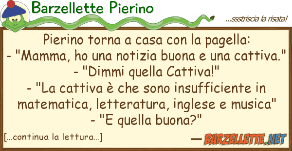 Barzellette Pierino pierino torna casa pagella: -