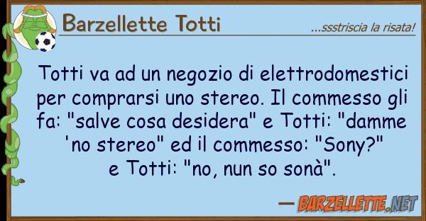 Barzellette Totti totti va negozio elettrodomesti