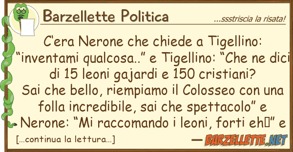 Barzellette Politica c?era nerone chiede tigellino: ?in