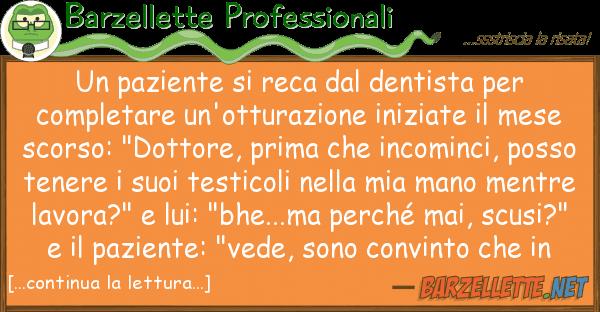 Barzellette Professionali paziente reca dentista