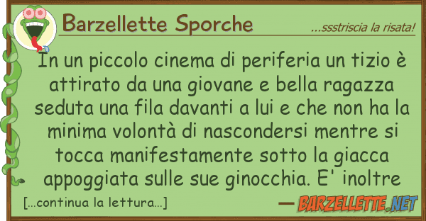 Barzellette Sporche piccolo cinema periferia tiz