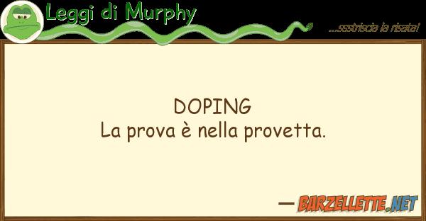 Leggi di Murphy doping la prova ? provetta.