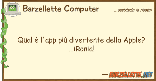 Barzellette Computer qual ? l'app pi? divertente apple?