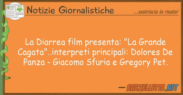 """Notizie Giornalistiche diarrea film presenta: """"la grande cag"""