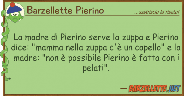 Barzellette Pierino madre pierino serve zuppa pie