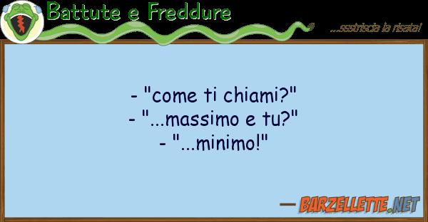"""Battute e Freddure - """"come chiami?"""" - """"...massimo tu?"""