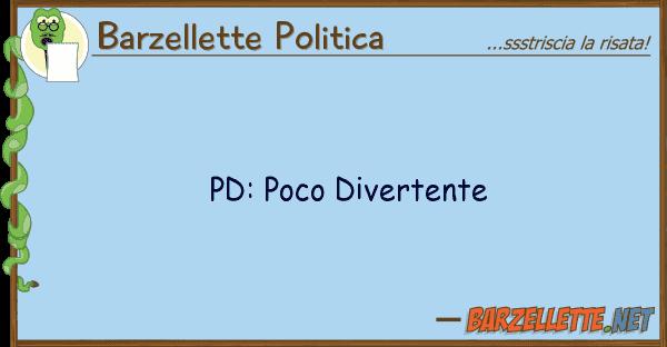 Barzellette Politica pd: poco divertente