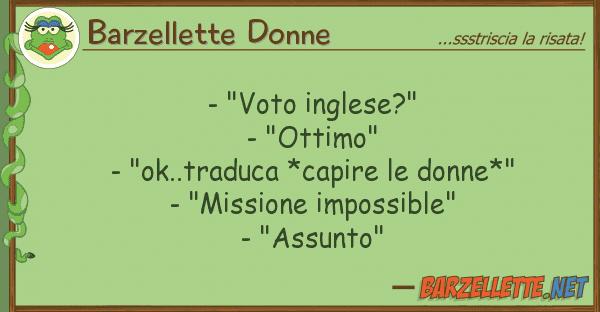 """Barzellette Donne - """"voto inglese?"""" - """"ottimo"""" - """"ok..tr"""