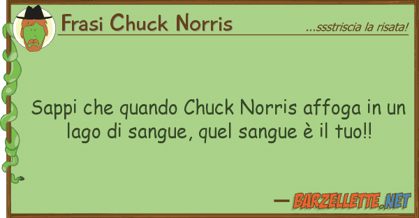 Frasi Chuck Norris sappi quando chuck norris affoga