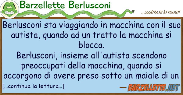 Barzellette Berlusconi berlusconi sta viaggiando macchina co