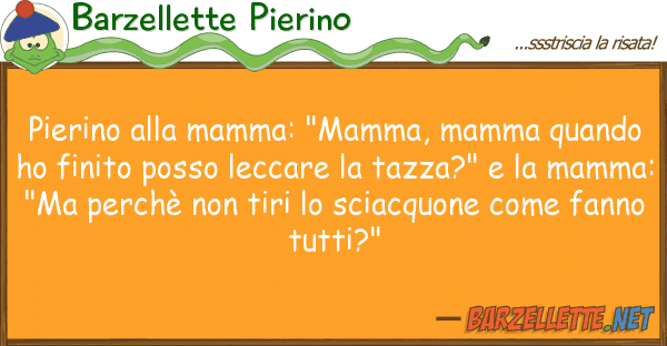 """Barzellette Pierino pierino mamma: """"mamma, mamma quando"""
