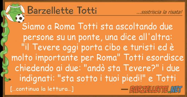 Barzellette Totti siamo roma totti sta ascoltando due pe