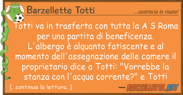 Barzellette Totti totti va trasferta tutta s r