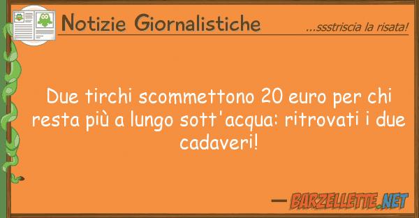 Notizie Giornalistiche due tirchi scommettono 20 euro r