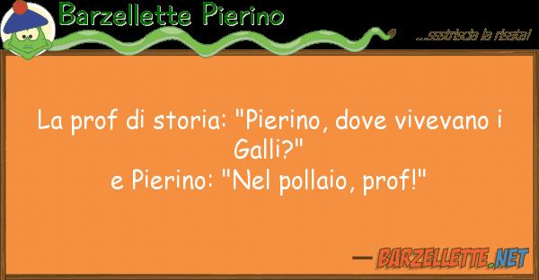 """Barzellette Pierino prof storia: """"pierino, viveva"""