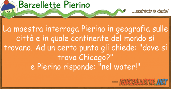 Barzellette Pierino maestra interroga pierino geografi