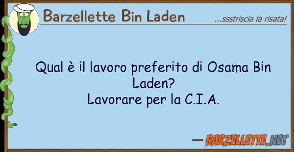 Barzellette Bin Laden qual ? lavoro preferito osama bin