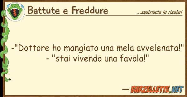 """Battute e Freddure -""""dottore ho mangiato mela avvelenat"""