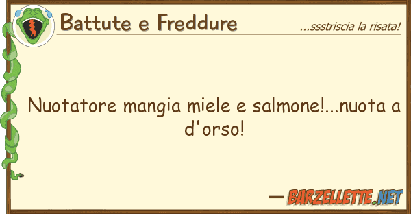 Battute e Freddure nuotatore mangia miele salmone!...nuot
