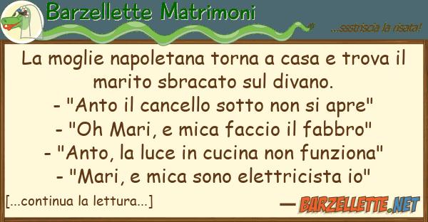 Barzellette Matrimoni moglie napoletana torna casa trov