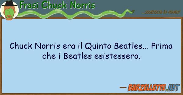 Frasi Chuck Norris chuck norris era quinto beatles... pr