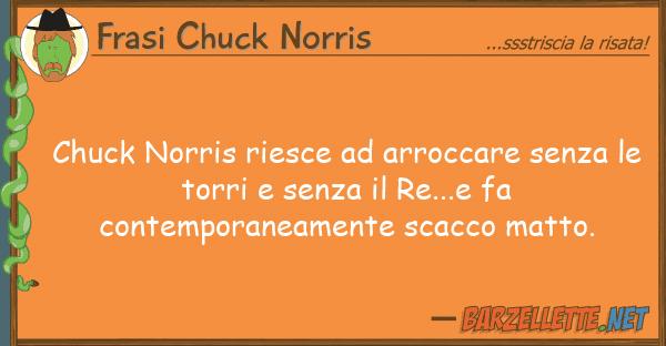 Frasi Chuck Norris chuck norris riesce arroccare senza