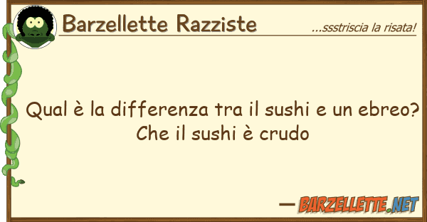 Barzellette Razziste qual ? differenza sushi