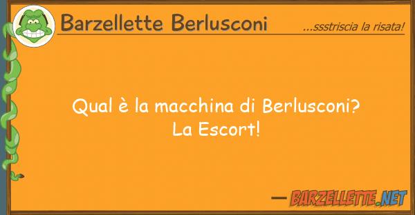 Barzellette Berlusconi qual ? macchina berlusconi? esc