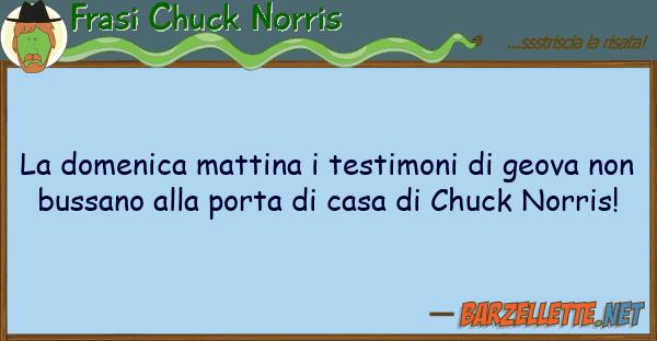 Frasi Chuck Norris domenica mattina testimoni geova
