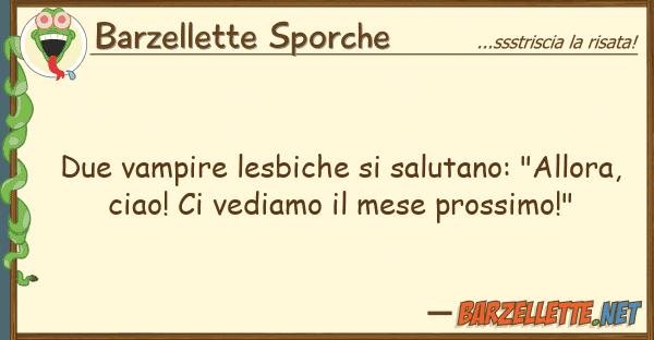 """Barzellette Sporche due vampire lesbiche salutano: """"allor"""