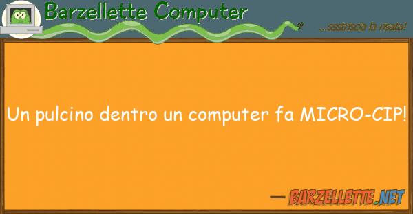 Barzellette Computer pulcino dentro computer fa micro-c