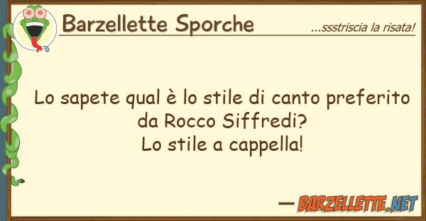 Barzellette Sporche sapete qual ? stile canto prefe