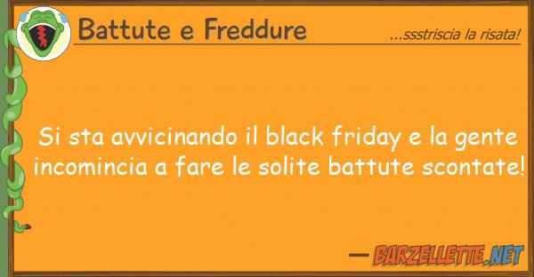 Battute e Freddure sta avvicinando black friday
