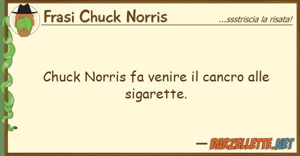 Frasi Chuck Norris chuck norris fa venire cancro