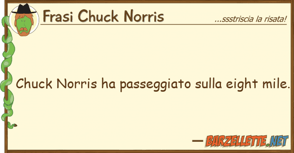 Frasi Chuck Norris chuck norris ha passeggiato eight