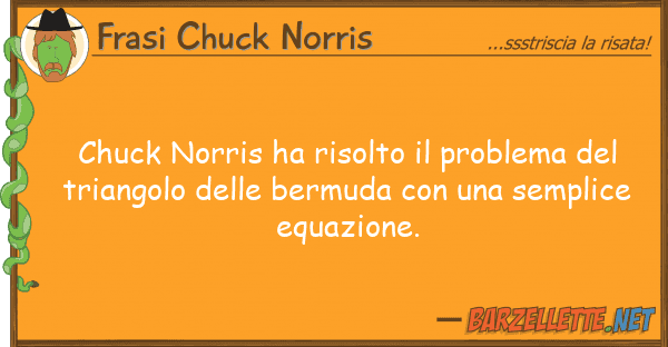 Frasi Chuck Norris chuck norris ha risolto problema