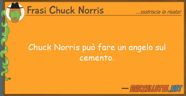 Frasi Chuck Norris chuck norris pu? fare angelo ceme
