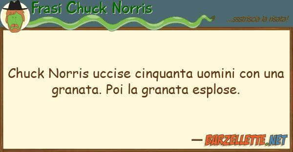 Frasi Chuck Norris chuck norris uccise cinquanta uomini