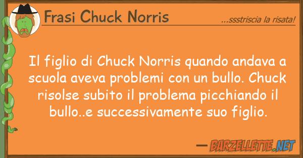 Frasi Chuck Norris figlio chuck norris quando andava