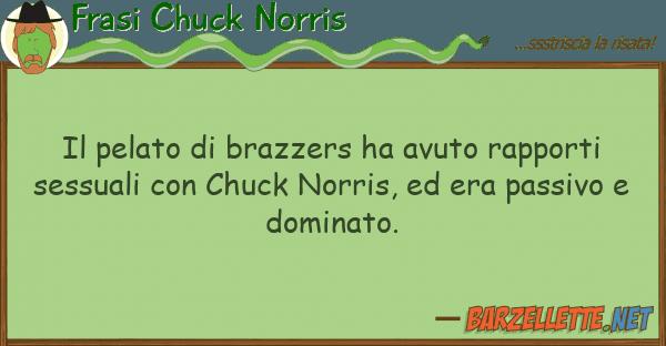 Frasi Chuck Norris pelato brazzers ha avuto rapporti
