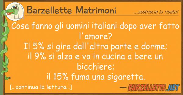 Barzellette Matrimoni cosa fanno uomini italiani dopo aver