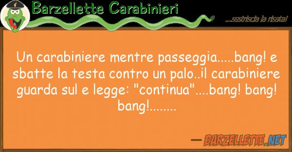 Barzellette Carabinieri carabiniere mentre passeggia.....bang
