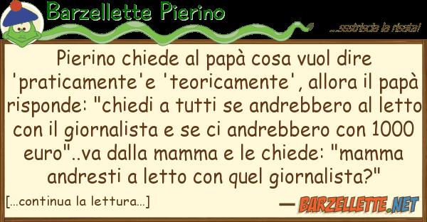 Barzellette Pierino pierino chiede papà cosa vuol dire '