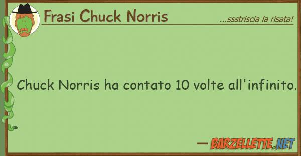 Frasi Chuck Norris chuck norris ha contato 10 volte all'inf