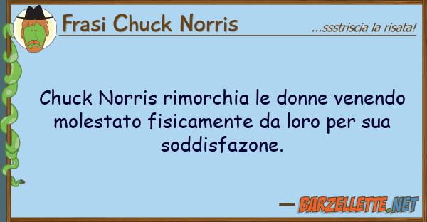 Frasi Chuck Norris chuck norris rimorchia donne venendo