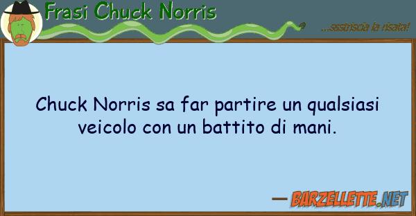Frasi Chuck Norris chuck norris sa far partire qualsiasi