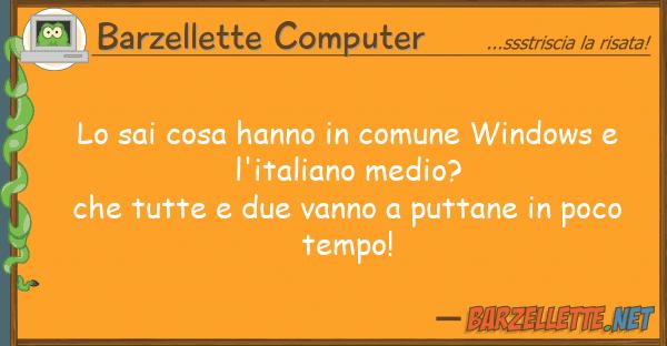 Barzellette Computer sai cosa hanno comune windows l'