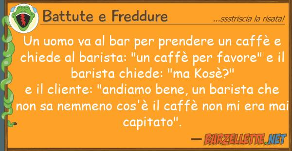 Battute e Freddure uomo va bar prendere caff?